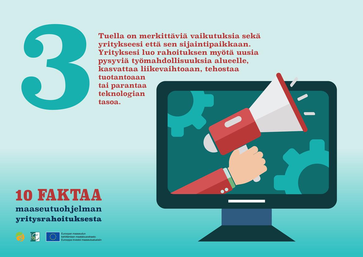 Fakta numero 3: Tuella on merkittäviä vaikutuksia sekä yritykseesi että sen sijaintipaikkaan.