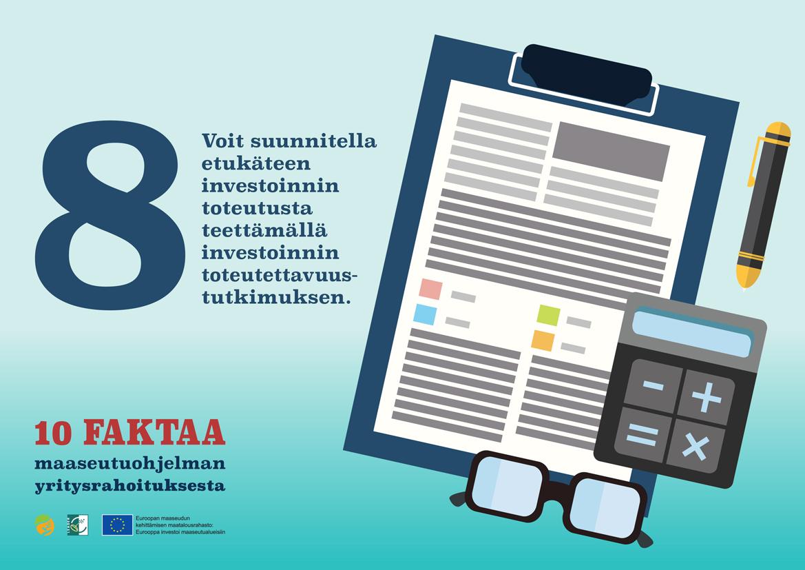 Fakta numero 8. Voit suunnitella etukäteen investoinnin toteutusta teettämällä investoinnin toteutettavuustutkimuksen.