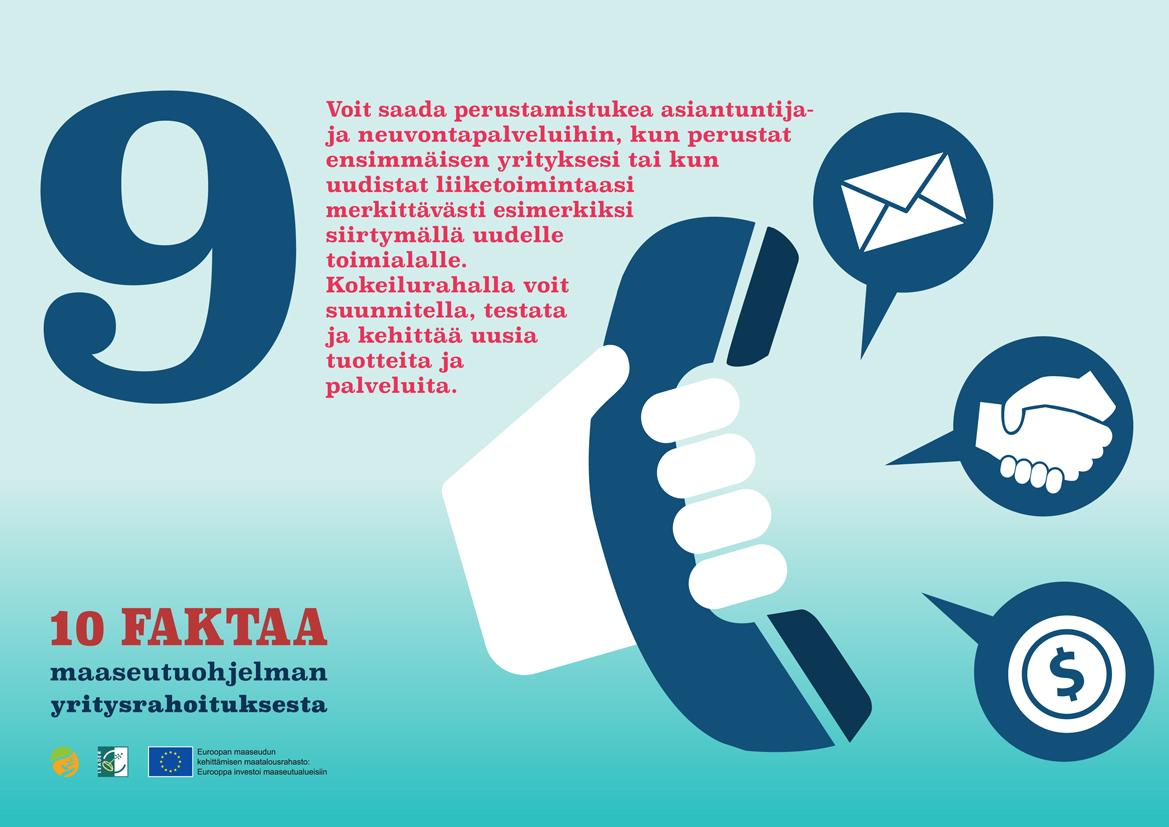 Fakta numero 9. Voit saada perustamistukea asiantuntija- ja neuvojapalveluihin, kun perustat ensimmäisen yrityksesi tai kun uudistat liiketoimintaasi esimerkiksi siirtymällä uudelle toimialalle.